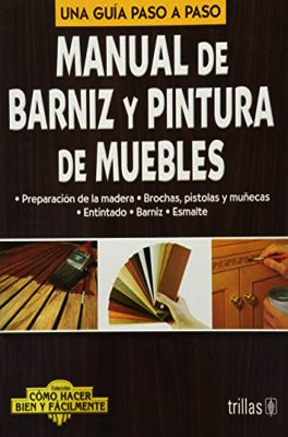 MANUAL DE BARNIZ Y PINTURA DE MUEBLES